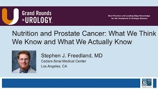 Nutrition and Prostate Cancer What We Think We Know and What We Actually Know