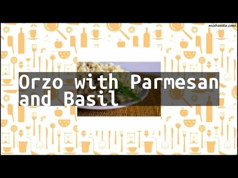 Recipe Orzo with Parmesan and Basil