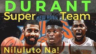 Kevin Durant & Kyrie Irving SUPER TEAM sa KNICKS Niluluto Na!