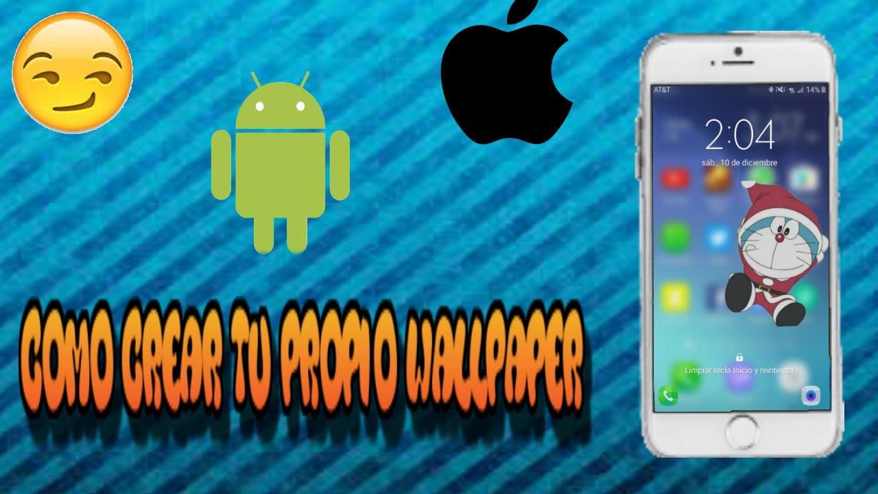 Como Crear Tu Propio Wallpaperandroid Y I Phone Youtube