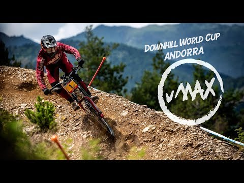 vMAX Raw: Downhill World Cup Andorra 2018 - Andorraw Deluxe