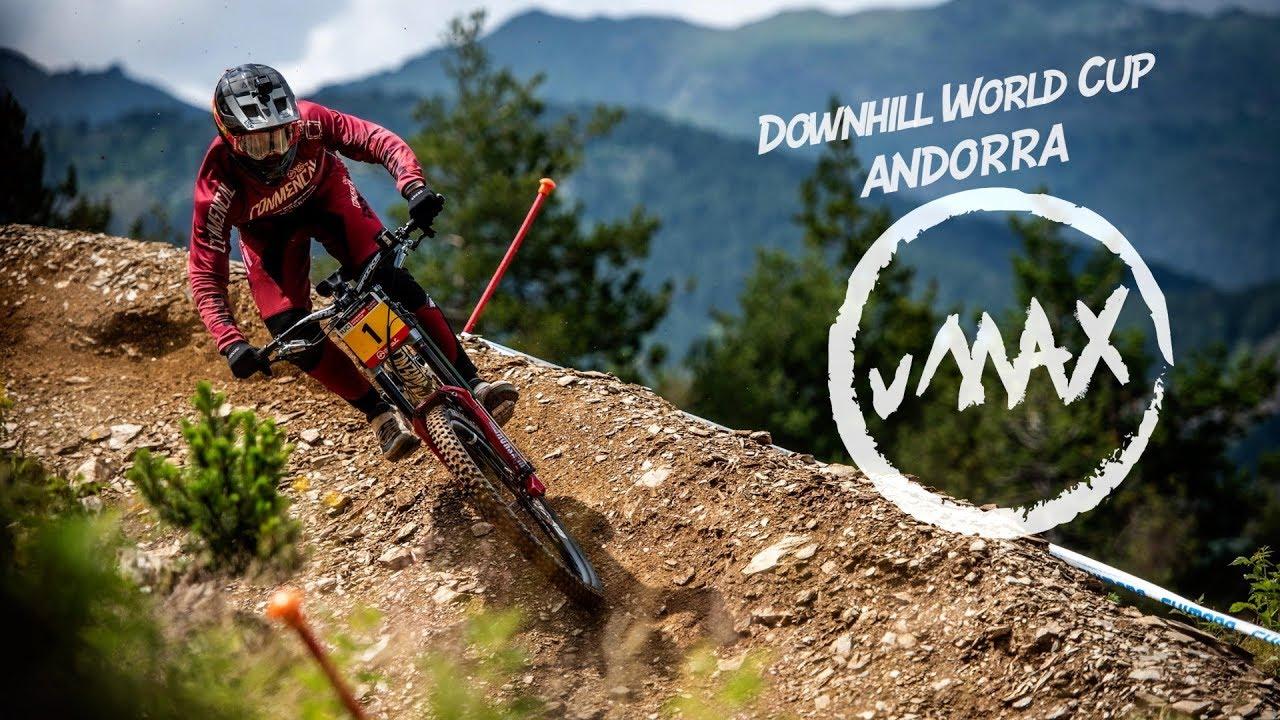04b78e1470b vMAX Raw: Downhill World Cup Andorra 2018 - Andorraw Deluxe - YouTube