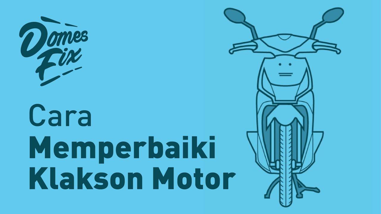 Cara Memperbaiki Klakson Motor Domesfix Youtube