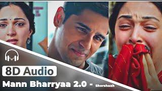 Mann Bharryaa 2.0 8D Audio - B Praak | Shershaah | Sidharth – Kiara Advani