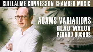 GUILLAUME CONNESSON | ADAMS VARIATIONS