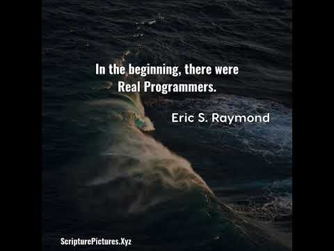 Eric S. Raymond: In the beginning, there were Real Programmers....