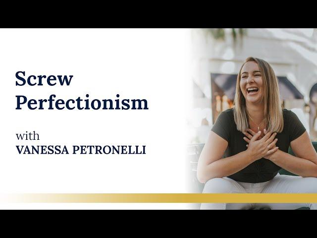 SCREW PERFECTIONISM!