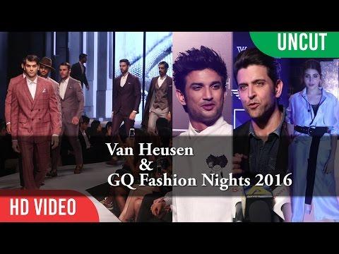 UNCUT - Van Heusen & GQ Fashion Nights 2016 | Hrithik Roshan, Anushka Sharma, Shushant Singh Rajput