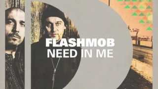 Flashmob - Need In Me [Full Length] 2012