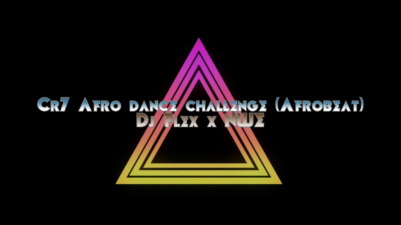 Download CR7 afro challenge (afro beat) by DJ flex x NWE