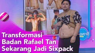 BROWNIS - Transformasi Badan Rafael Tan Sekarang Jadi Sixpack (25/11/19) PART 2