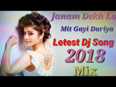 Janam Dekh Lo Mit Gayi Duriya  Letest Dj Song 2018 Mix