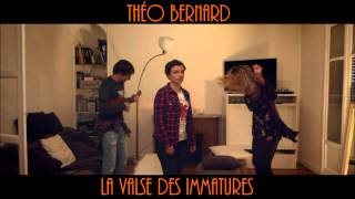 La Valse des Immatures - Théo Bernard (Âges moyens)