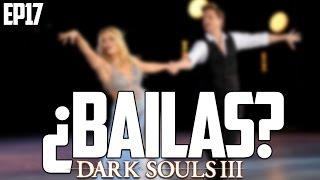 Video de ¿BAILAS? | Dark Souls 3 Reborn Ep 17