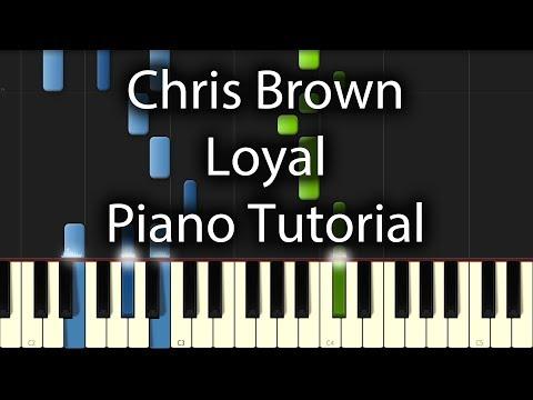 Chris Brown - Loyal Tutorial (How To Play On Piano) feat. Lil Wayne & Tyga