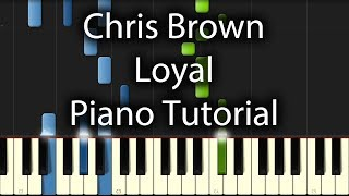 Chris Brown - Loyal Tutorial (How To Play On Piano) feat. Lil Wayne & Tyga