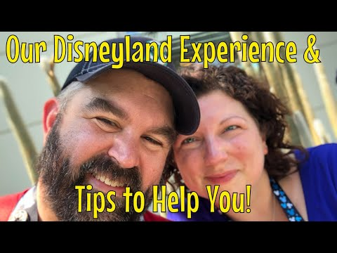 Our Disneyland Experience  And Tips To Help You!
