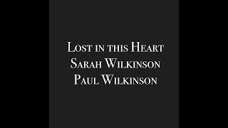 Lost in this Heart (New song with Sarah Wilkinson)