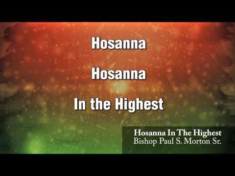 Bishop Paul S  Morton & The FGBCF Mass Choir - Hosanna in the Highest (LYRICS)