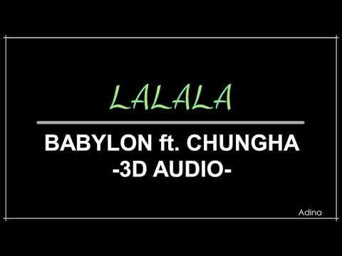 LALALA - BABYLON ft. CHUNGHA (3D Audio)