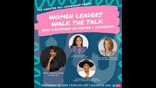 Women Leaders Walk the Talk: Bold Discussion on Women & Leadership