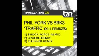 Phil York, BRK3 - Traffic (2011 Remixes) (Fujin - Ku Remix) [Tranzlation]