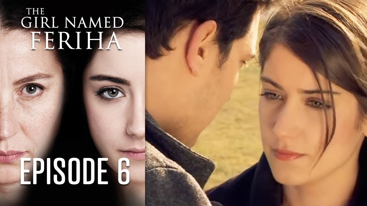 The Girl Named Feriha - Episode 6