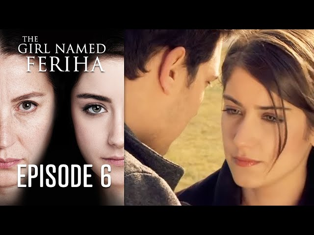 Adını Feriha Koydum 6.Bölüm (The Girl Named Feriha - Episode 6)