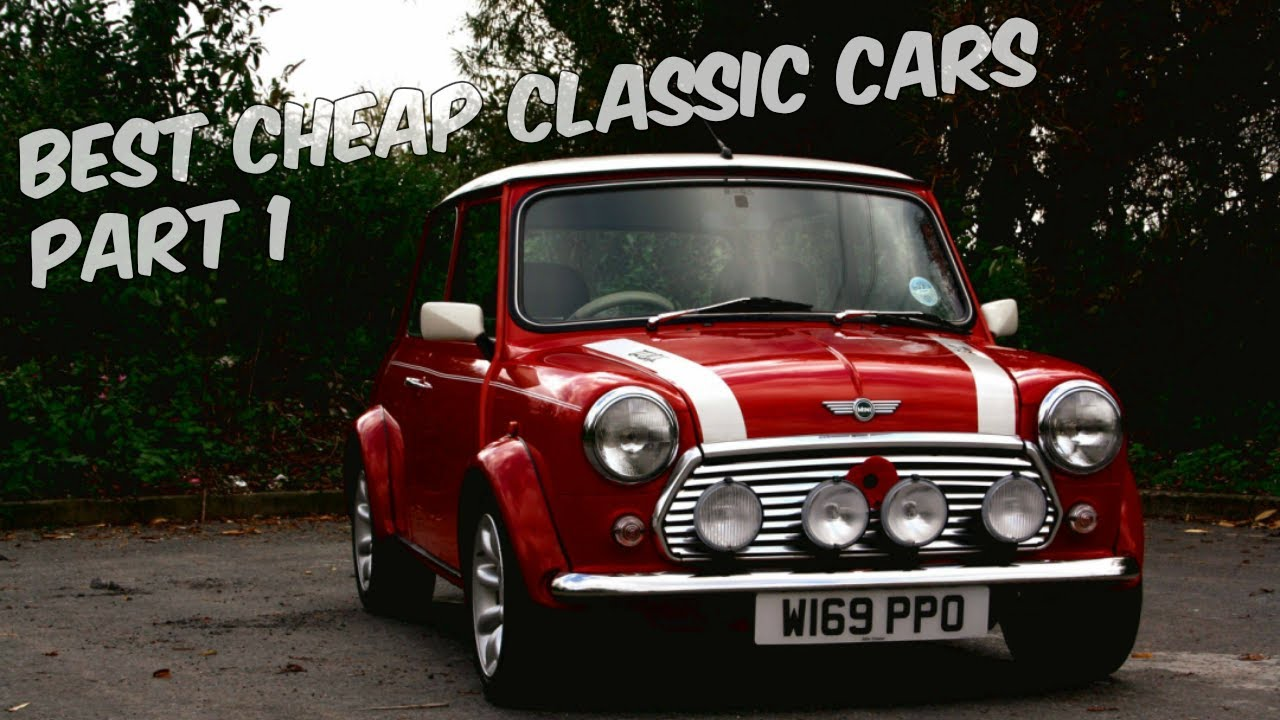 Best Cheap Classic Cars Part 1 - YouTube