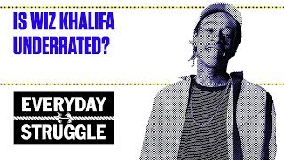 Is Wiz Khalifa Underrated? | Everyday Struggle