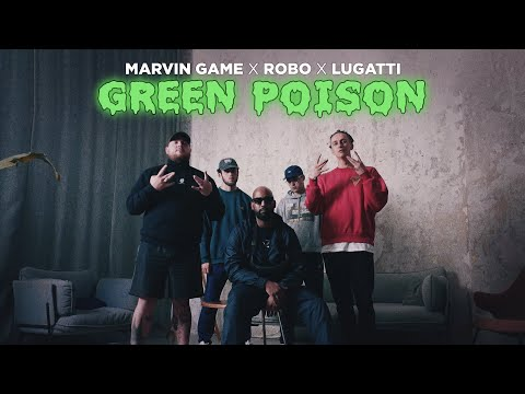 Marvin Game x ROBO x Lugatti - Green Poison (Official Video)