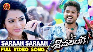 Saraah Saraah Full Video Song || Shivalinga Telugu Video Songs || Raghava Lawrence, Rithika Singh