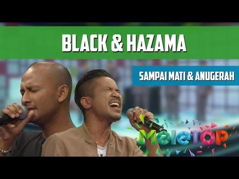 Black & Hazama - Sampai Mati & Anugerah Terindah - MeleTOP Persembahan LIVE Episod 209 [1.11]