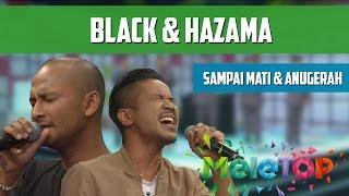 Black & Hazama - Sampai Mati & Anugerah Terindah - MeleTOP Persembahan LIVE Episod 209 [1.11.2016]