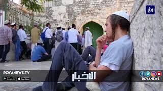 الأردن يدين انتهاكات الاحتلال المستمرة ضد الأقصى - (22-7-2018)