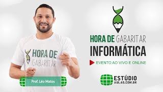 Hora de Gabaritar: Temporada 1,  Informática , Aula 1, Léo Matos