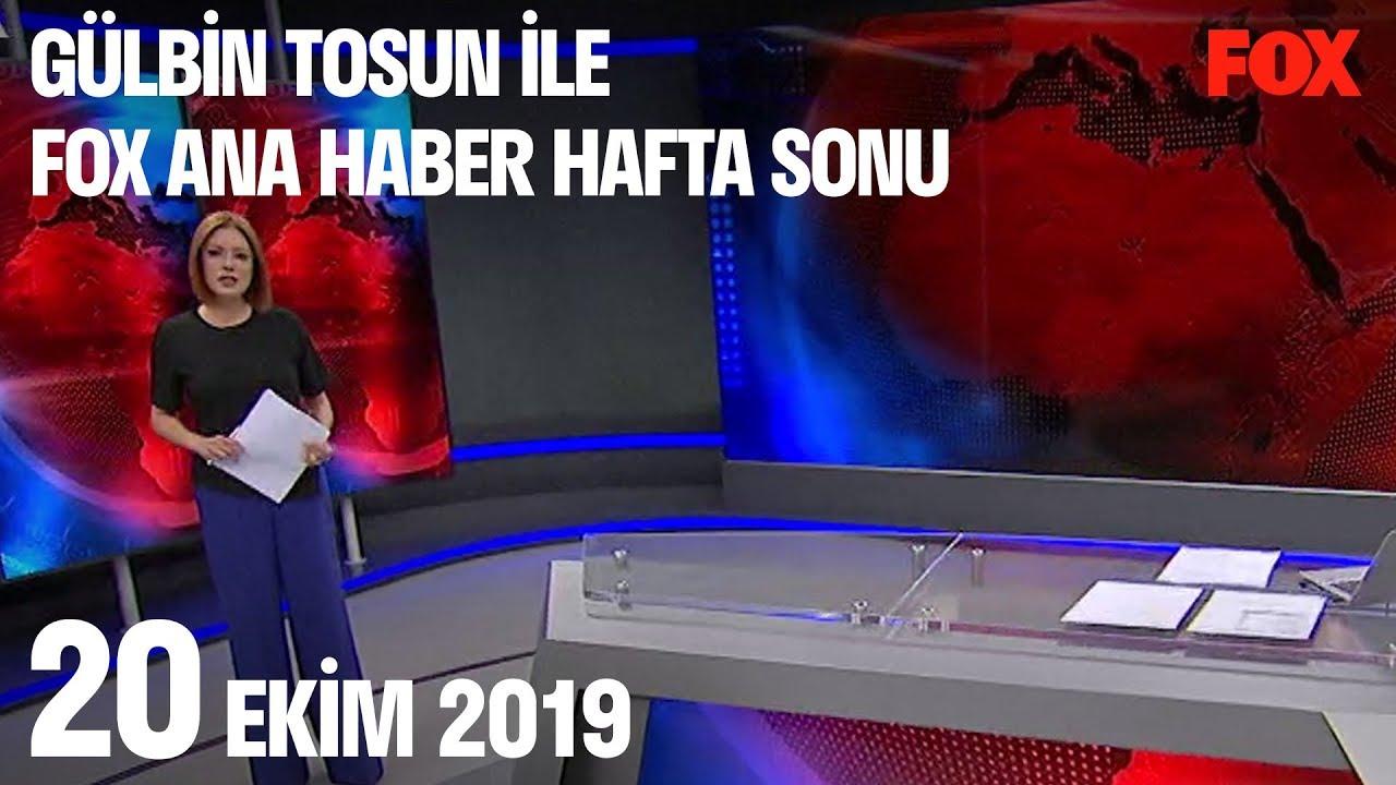 20 Ekim 2019 Gülbin Tosun ile FOX Ana Haber Hafta Sonu