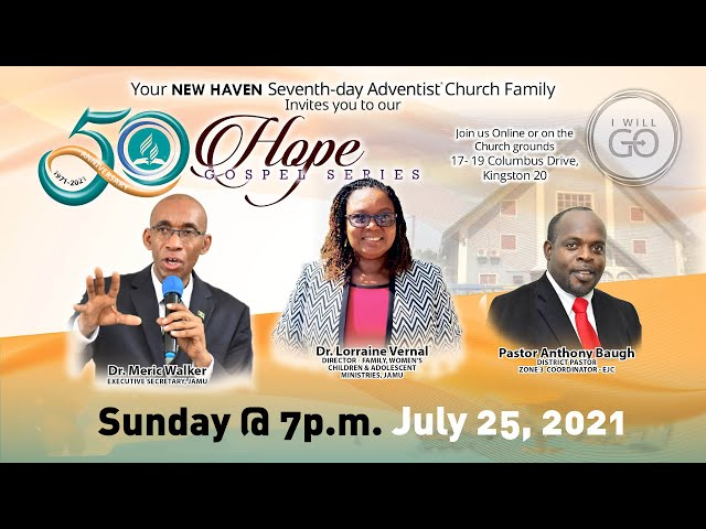 New Haven SDA 50th Anniversary Hope Gospel Series   Sunday, July 25