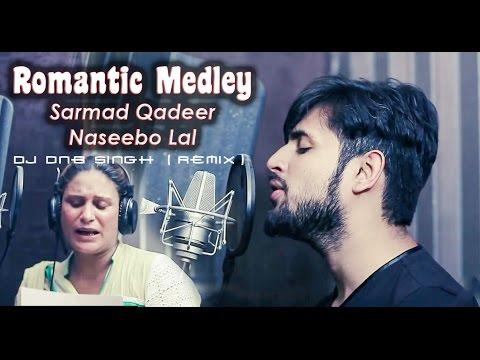 Medley 3 (Remix) - Dj DnB Singh Ft  Naseebo Lal & Sarmad Qadeer