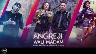 Angreji Wali Madam(Full Audio Song)   Kulwinder Billa, Dr Zeus,Shipra Ft Wamiqa Gabbi  Speed Punjabi
