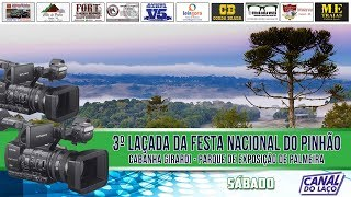 3ª Laçada da Festa Nacional do Pinhão de Lages - Palmeira-SC