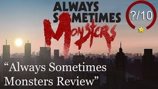 Always Sometimes Monsters PS4 Review