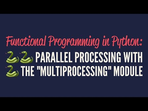 """Functional Programming in Python: Parallel Processing with """"multiprocessing"""""""