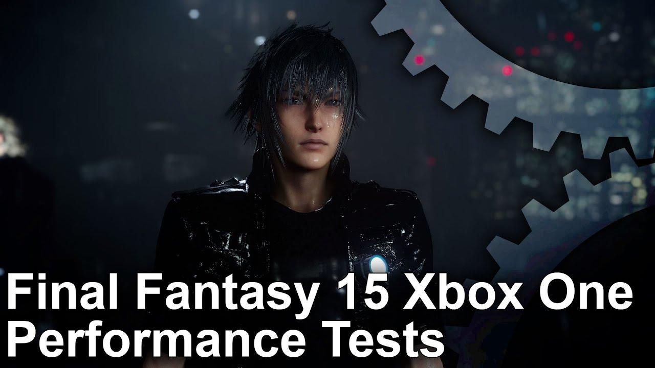 Performance Analysis: Final Fantasy 15 • Eurogamer net