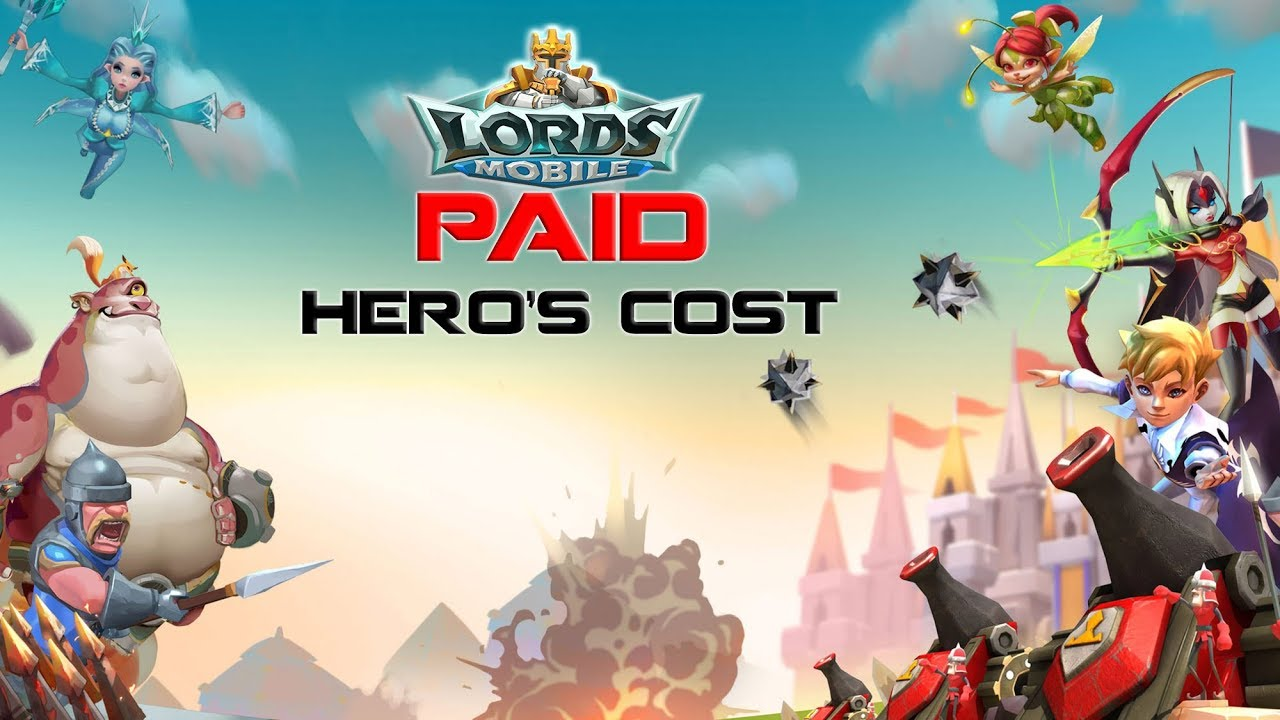 How much PAID Hero's Cost ? -Lords Mobile