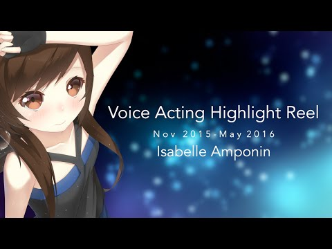 【Voice Acting】Visual Demo Reel 2016【Isabelle Amponin】