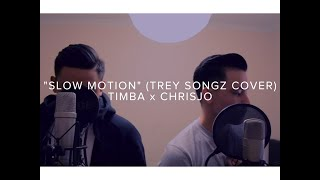 "CHRISJO x TIMBA - ""SLOW MOTION"" (TREY SONGZ COVER)"