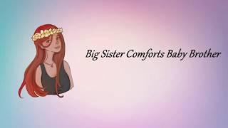 ASMR Roleplay - Big Sister Comforts Baby Brother