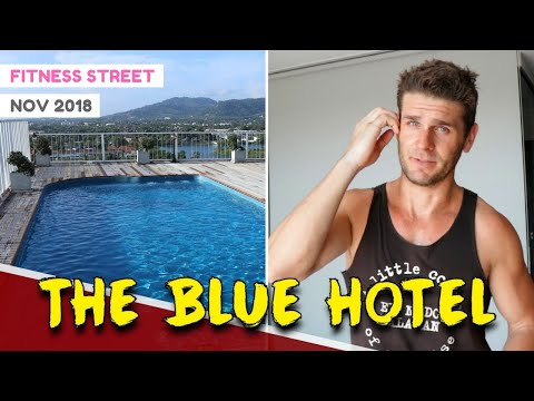 THE BLUE HOTEL PHUKET REVIEW (BAD EXPERIENCE!!) | FITNESS STREET VLOGS