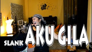 Video Slank - Aku Gila (cover) download MP3, 3GP, MP4, WEBM, AVI, FLV Oktober 2017